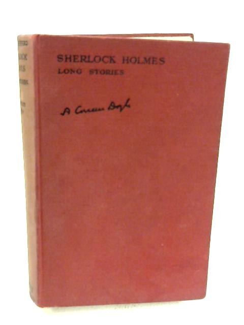 Sherlock Holmes, The Complete Long Stories by Sir Arthur Conan Doyle