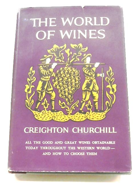 The World Of Wines By Creighton Churchill