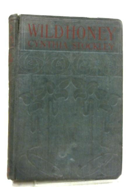 Wild Honey by Cynthia Stockley