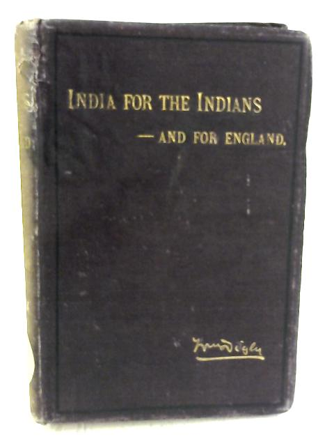 India for the Indians, And for England by William Digby