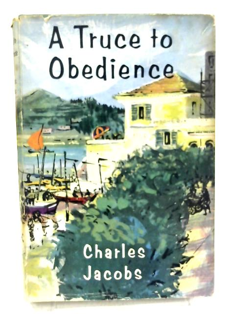 A Truce to Obedience by Charles Jacobs