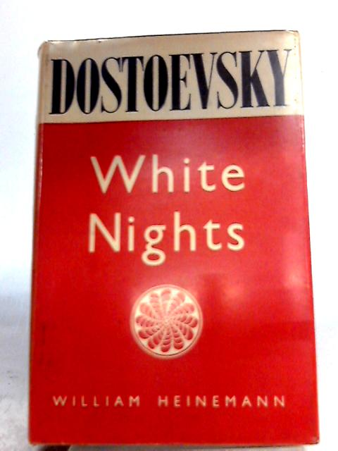 White Nights and Other Stories by Fyodor Dostoevsky (Tr. Constance Garnett)