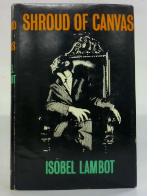 Shroud of Canvas by Isobel Lambot