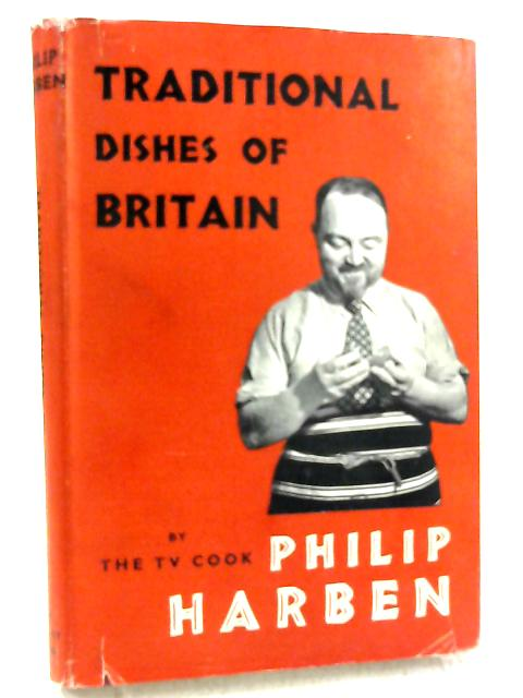 Traditional Dishes of Britain By Philip Harben
