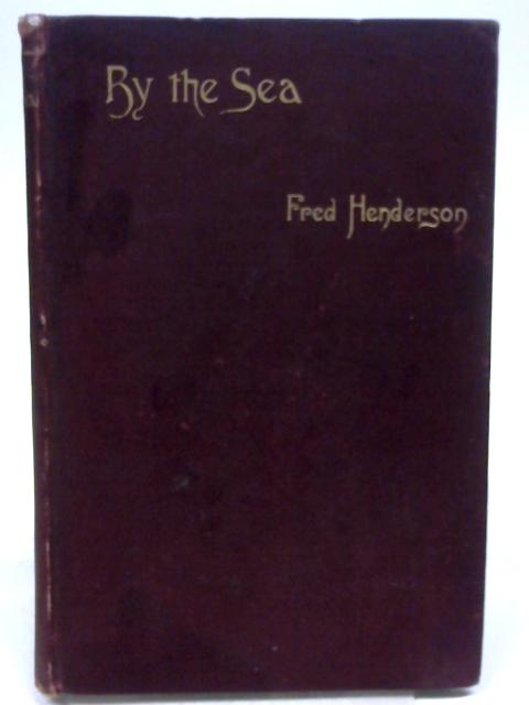 By the sea By Fred Henderson