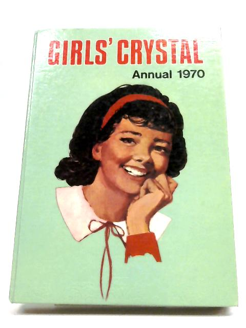 Girls' Crystal Annual 1970 by Anon