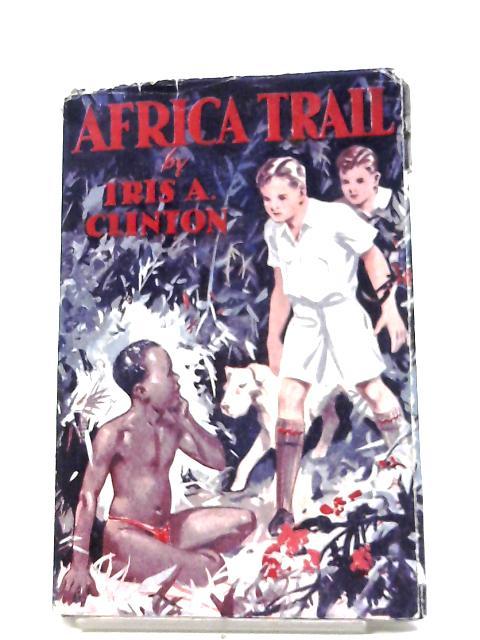 Africa Trail by Iris A. Clinton