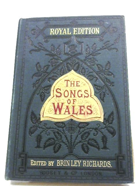 The Songs Of Wales By Brinley Richards (Editor)