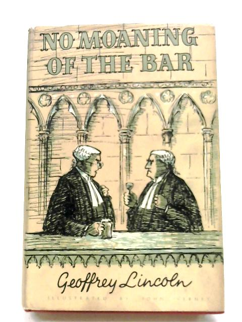 No Moaning Of The Bar By Geoffrey Lincoln