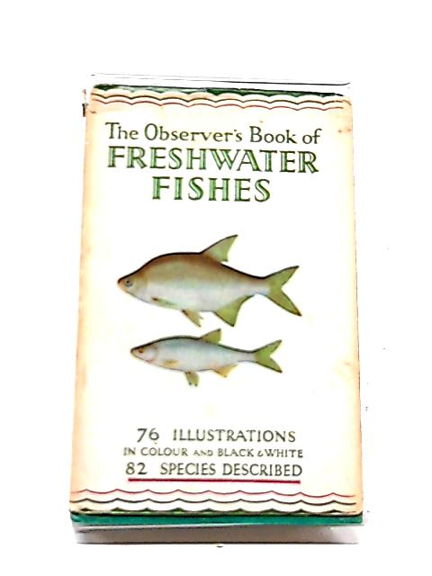 The Observer's Book of Freshwater Fishes. 1958 By A. Laurence Wells