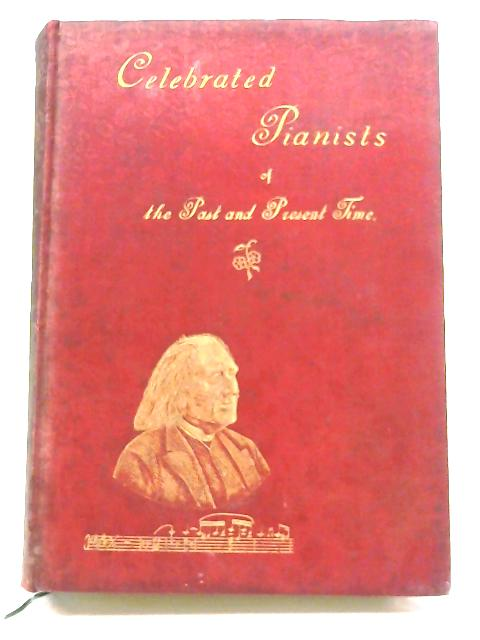 Celebrated Pianists by A. Ehrlich