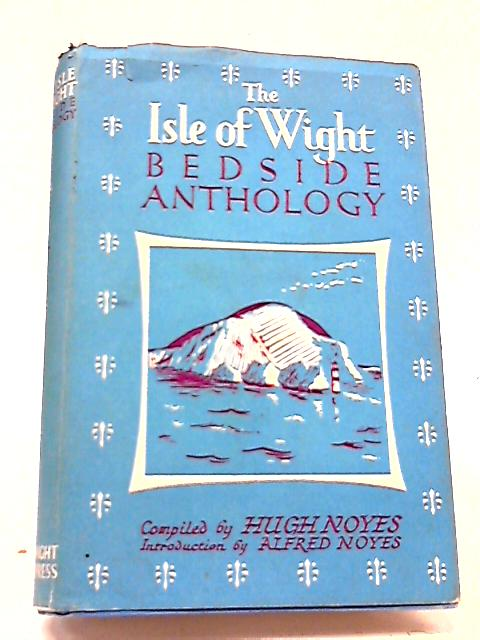 The Isle of Wight Bedside Anthology By Hugh Noyes