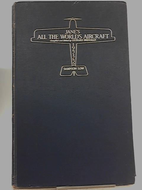 Jane's All the World's Aircraft 1951-52 by Leonard Bridgeman (compiled and edited by)