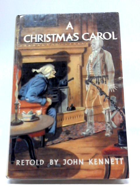 Charles Dickens A Christmas Carol (The Kennett library) by John Kennett