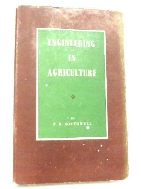 Engineering in Agriculture By P. H. Southwell