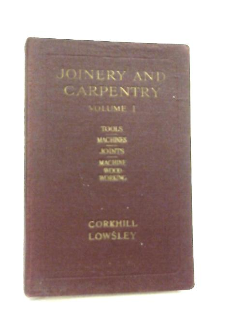Joinery and Carpentry Volume I By Richard Greenhalgh