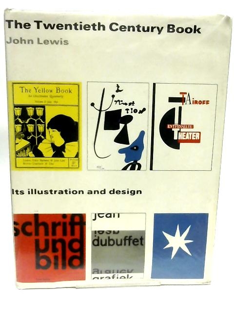 The Twentieth Century Book, Its Illustration and Design By John Lewis