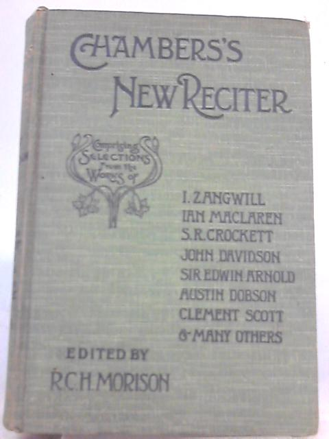 Chambers's New Reciter By R. C. H. Morrison (ed.)