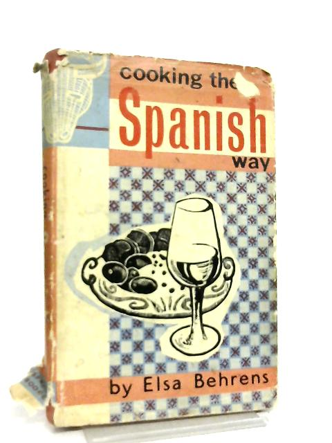 Cooking the Spanish Way By Elsa Behrens