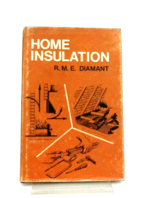 Home Insulation By R. M. E. Diamant