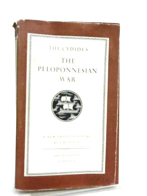 History of the Peloponnesian War by Thucydides, Rex Warner