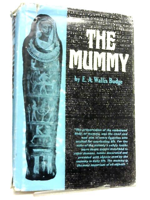 The Mummy By E. A. Wallis Budge