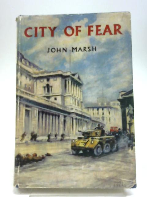 City of Fear: A Ray Felton Mystery By John Marsh