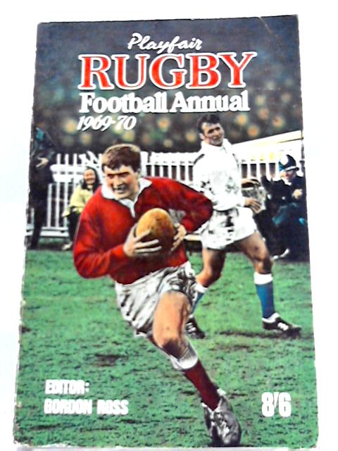 Playfair Rugby Football Annual 1969 - 70 by Gordon Ross,