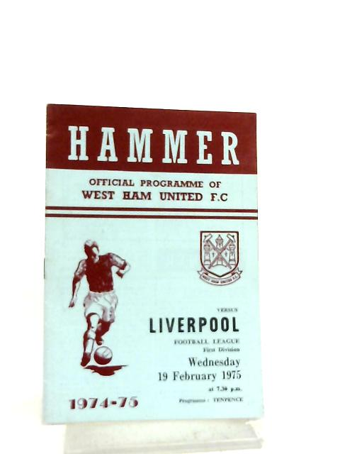 Hammer Official Programme of West Ham United F.C. West Ham versus Liverpool Football League First Division Wednesday 19 February 1975 By Anon