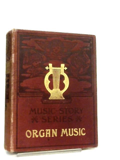 The Story of Organ Music By C. F. Abdy Williams