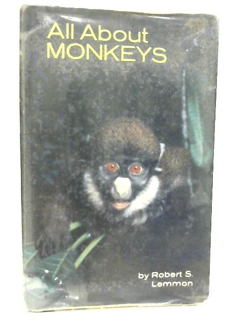 All About Monkeys By Robert Snell Lemmon