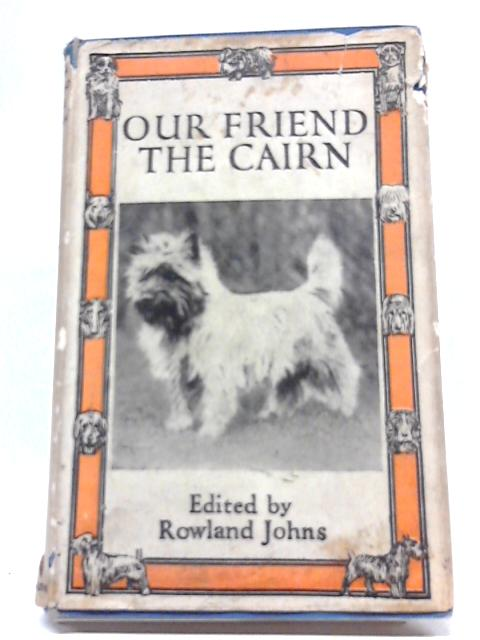 Our Friend the Cairn By Rowland Johns