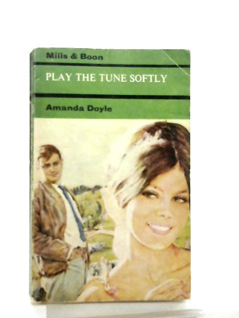 Play the Tune Softly By Amanda Doyle