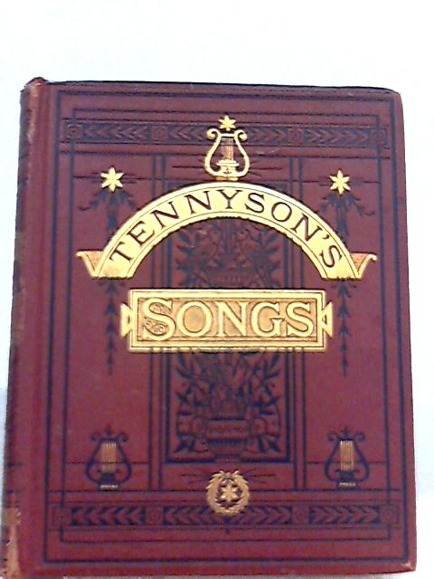 Songs Etc. By Alfred Lord Tennyson