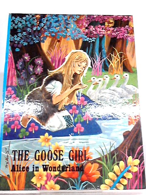 The Goose Girl Alice In Wonderland By Unknown Author