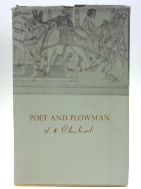 Poet And Plowman by Leonard K. Elmhirst