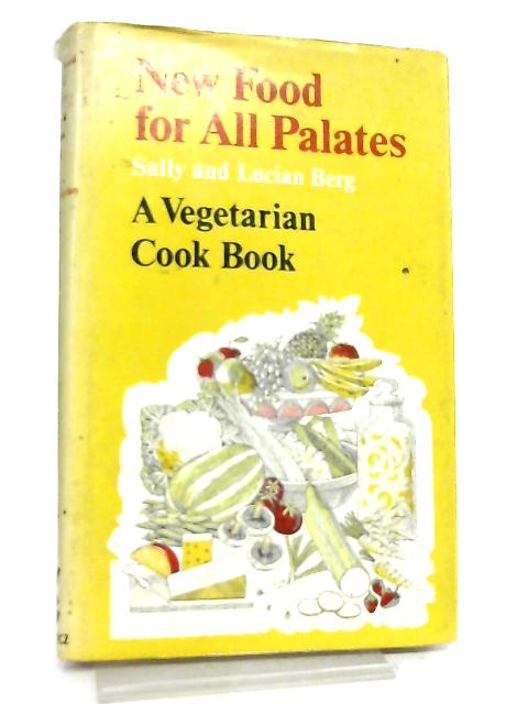 New Food for all Palates By Sally Berg