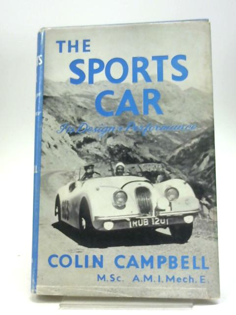 The Sports Car: Its Design and Performance By Colin Campbell