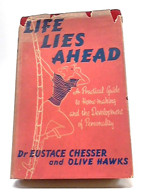 Life Lies Ahead By Dr Eustace chesser