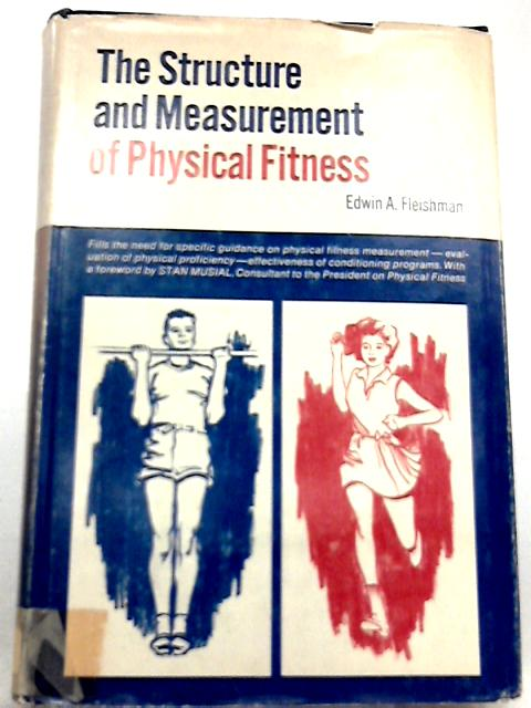 Structure and Measurement of Physical Fitness By Edwin A. Fleishman