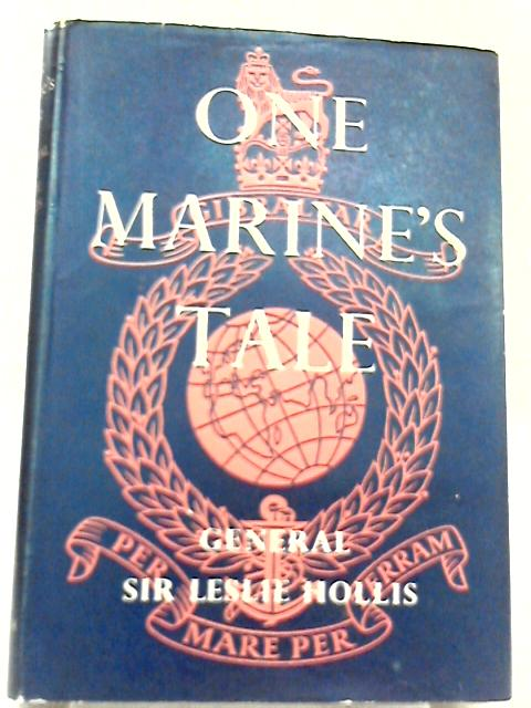 One Marine's Tale By General Sir Leslie Hollis