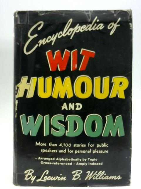 Encyclopaedia Of Wit, Humour And Wisdom by Leewin, B. Williams