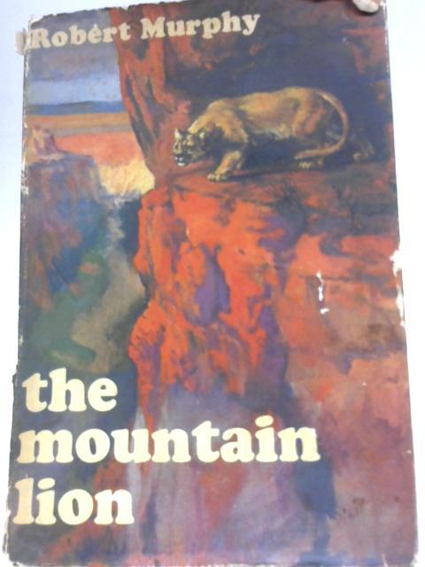 The Mountain Lion By Robert Murphy