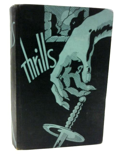 Thrills: Twenty Specially Selected New Stories of Crime, Mystery and Horror by Various Authors