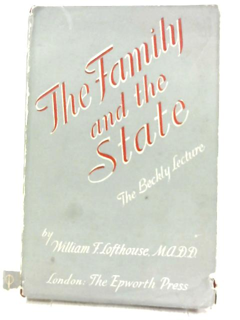 The Family and the State By William Frederick Lofthouse