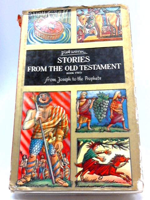 Stories From The Old Testament Book Two by Worm Piet