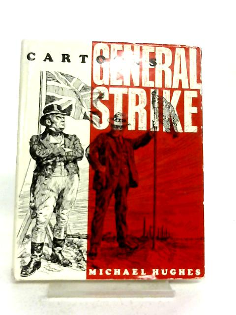 Cartoons from the General Strike By Michael Hughes