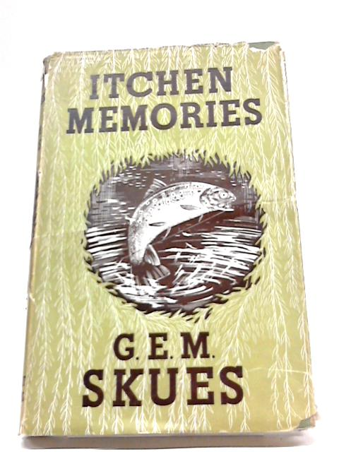 Itchen Memories By Skues, G E M