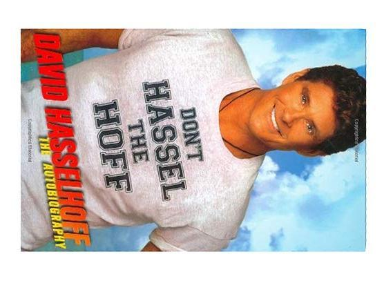 Don't Hassel the Hoff: The Autobiography By David Hasselhoff