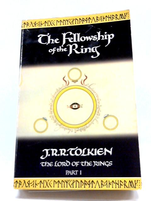 The Fellowship of the Ring: Fellowship of the Ring Vol 1 (The Lord of the Rings) by J. R. R. Tolkien